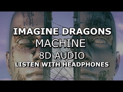 Imagine Dragons - Machine | 8D AUDIO 🎧 [Use headphones]