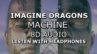 Imagine Dragons - Machine | 8D AUDIO 🎧 [Use headphones] Video