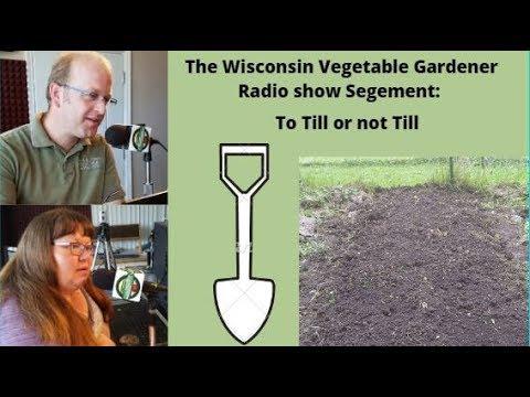 Segment 1 Of S4E4 To Till Or Not Till - Garden Talk Radio