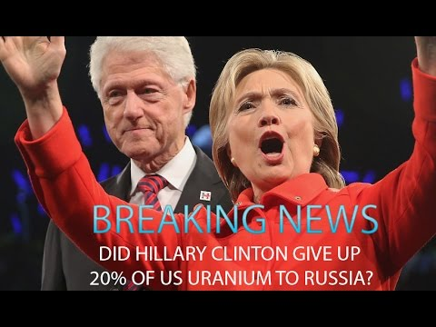 Did Hillary Clinton Give Up 20% Of US Uranium to RUSSIA?