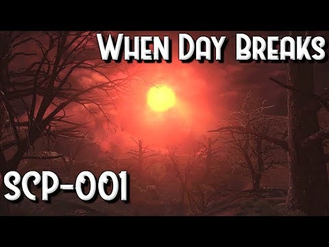 When Day Breaks - SCP-001 - SOMA Mod