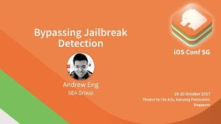 Bypassing Jailbreak Detection - iOS Conf SG 2017