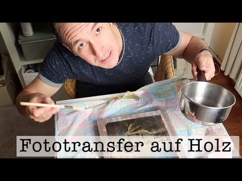 tutorial fototransfer auf holz einfach erkl rt i kreativit t i youtube
