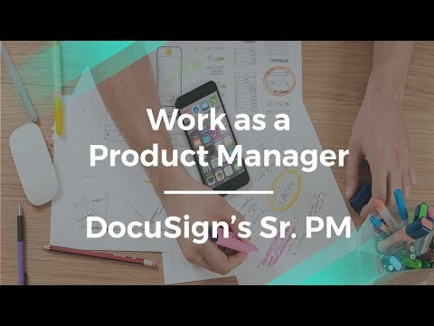 Inside Product Management w/ Docusign's Senior Product Manager