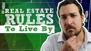 Real Estate Investing Rules To Live By
