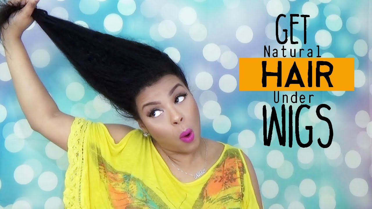 How To Make Natural Hair Lay Flat Under Wigs Comfortably And Easy