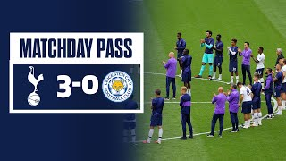 MATCHDAY PASS | BEHIND THE SCENES | SPURS 3-0 LEICESTER CITY