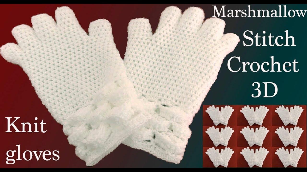 Como hacer guantes a Crochet punto marshmallow malvaviscos 3D tejido ...