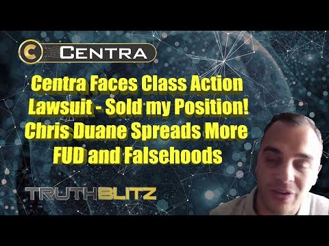 Centra Faces Class Action Lawsuit - Sold my Position! - Chris Duane Spreads More FUD and Falsehoods