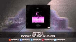 Kur - Gold [Instrumental] (Prod. By Dougie) + DL via @Hipstrumentals