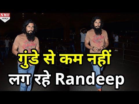 गुंडे से कम नहीं लग रहे हैं Randeep Hooda, देखकर आप भी हैरान हो जाएंगे