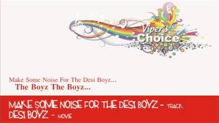 Make Some Noise For The Desi Boyz - Desi Boyz