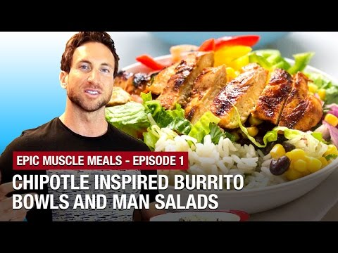 """Epic Muscle Meals Ep. 1: Chipotle Inspired Burrito Bowls and """"Man Salads"""""""