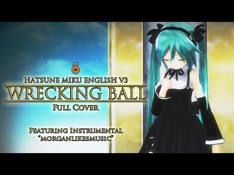 Miley Cyrus - Hatsune Miku English V3 - Wrecking Ball [Full Cover]