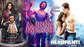 Munna Michael vs Heropanti vs Baaghi Box Office Comparison   Tiger Movies Box Office Comparison