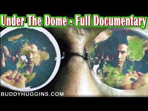 Under The Dome - Full Documentary Via:  markksargent #flatearth