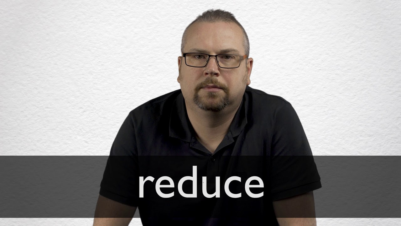 How to pronounce REDUCE in British English