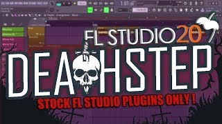 HOW TO MAKE DEATHSTEP   FL STUDIO STOCK PLUGINS ONLY + FREE FLP !