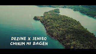 Dezine x Jenieo - Chikim Mi Bagen ( Lyric)
