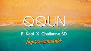 QQUN x El Kapi x Chaiianne SD | Impressionnante
