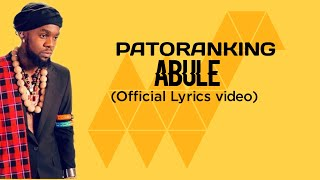 PATORANKING - ABULE (Official Lyrics video)