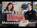 Talking Vintage Menswear