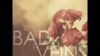 Bad Veins - Found YouTube Videos