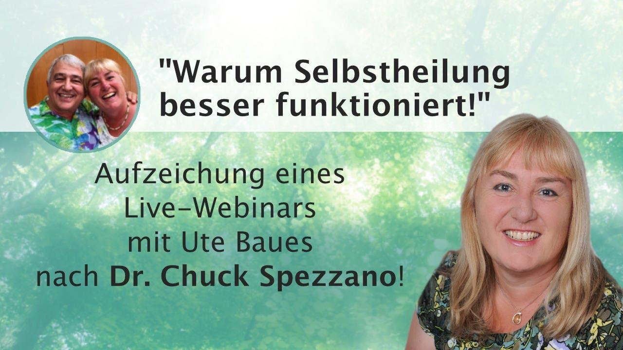 """Live-Webinar """"Warum Selbstheilung besser funktioniert!"""" mit Ute Baues nach Dr. Chuck Spezzano"""