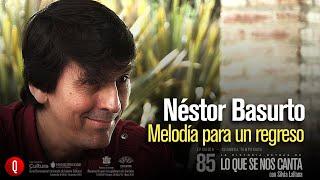 🔴 Néstor Basurto | Melodía para un regreso | Lo que se nos Canta con Silvia Lallana