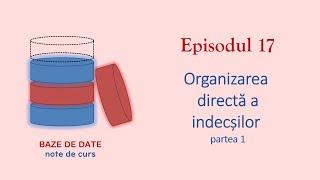 Baze de Date | S1E17 | Organizarea directă a indecșilor 1
