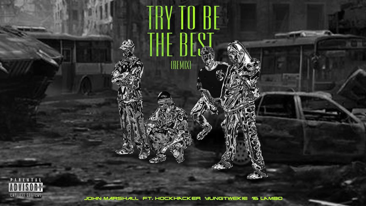 John Marshall ft. Hockhacker, Yungtwekie & 16 LAMBO - Try to Be the Best (Remix)