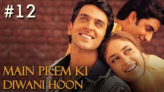 Main Prem Ki Diwani Hoon - 12/17 - Bollywood Movie - Hrithik Roshan & Kareena Kapoor
