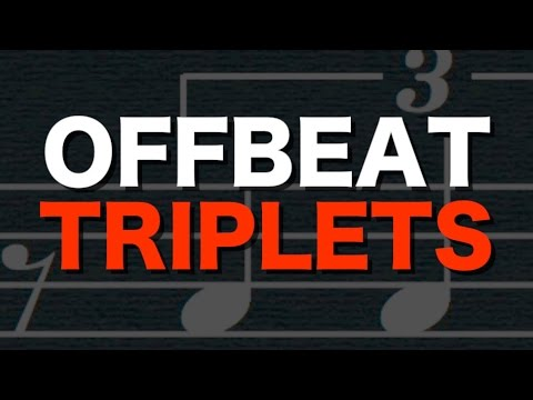"""Offbeat Triplets (the """"un-performable"""" rhythm)"""