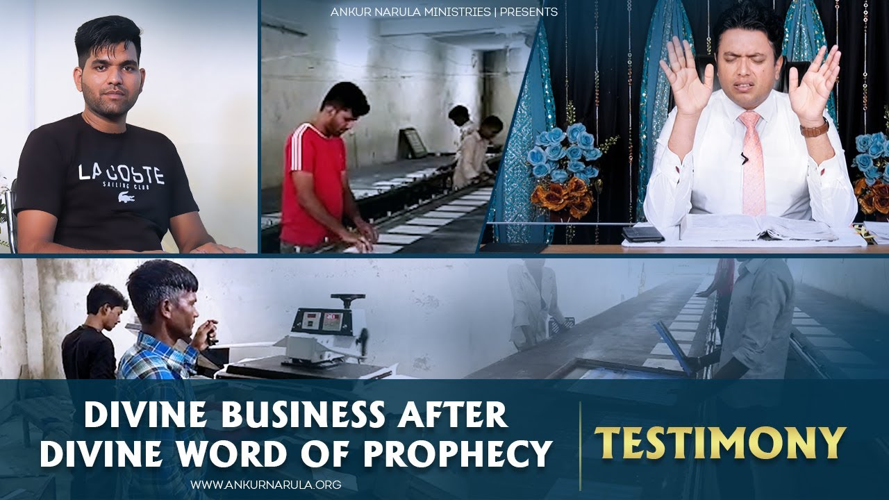 Divine business after divine Word of Prophecy    Ankur Narula Minsitries    Testimony
