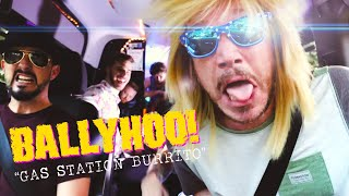 Ballyhoo  Gas Station Burrito  Official Music Video