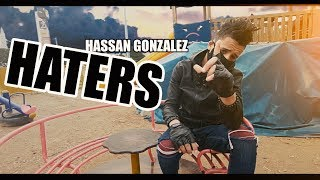 HASSAN GONZALEZ - HATERS (Official Music Video)