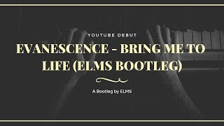 Evanescence - Bring Me to Life (ELMS Bootleg)