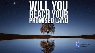 Will You Reach Your Promised Land