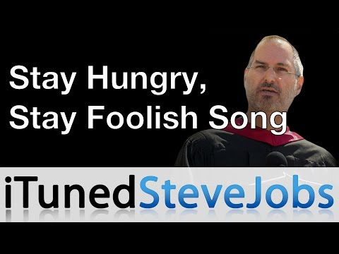  Stay Hungry, Stay Foolish Song [R.I.P. Steve] (Steve Jobs song)