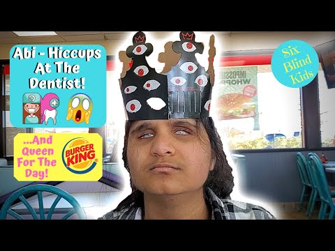 SixBlindKids - Abi - Hiccups At The Dentist And Queen At Burger King