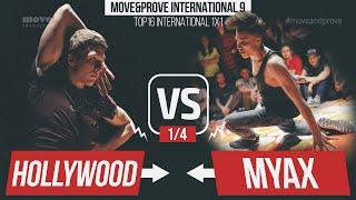 Myax vs. Hollywood | 1/4 | Top16 International 1x1 @ Move&Prove 9 / 2016