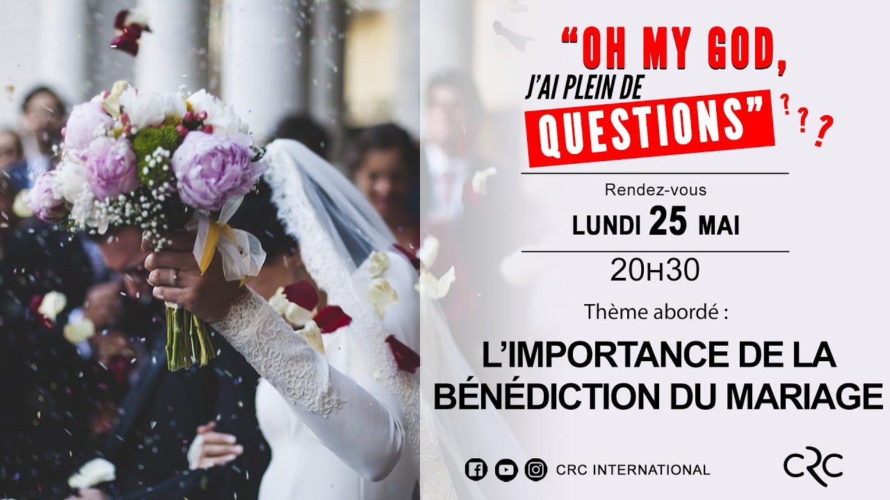 L' importance de la bénédiction du mariage  [25 mai 2020]