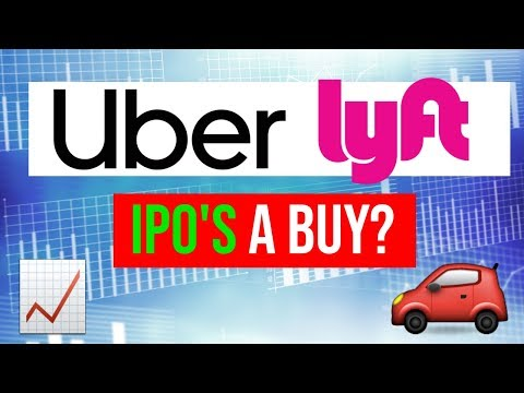 Lyft & Uber IPO 2019 – Should We Buy Lyft or Uber Stock 2019?