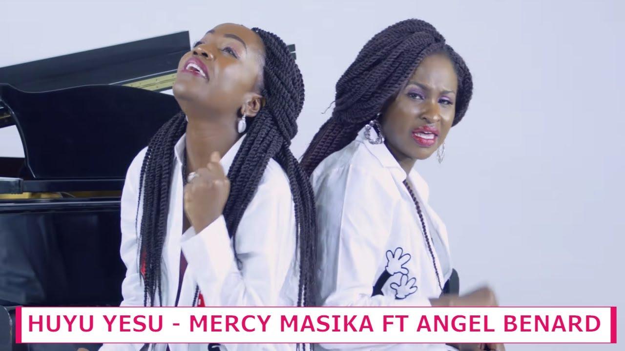 Download Mercy Masika & Angel Benard - Huyu Yesu (Official 4K)