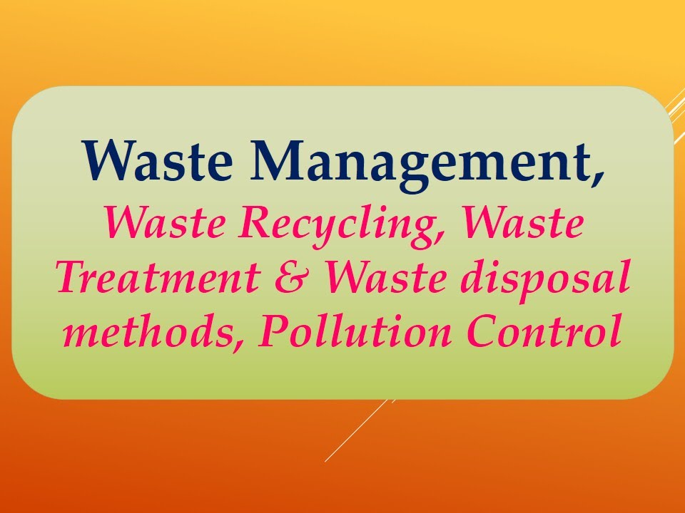 Waste management waste recycling waste treatment waste for Waste materials