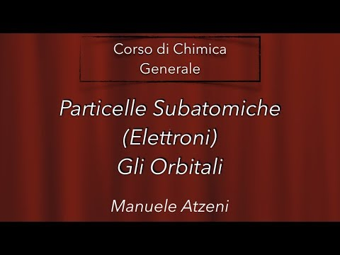 """Orbitali"" L21 - Chimica Generale - from YouTube · Duration:  9 minutes 35 seconds"
