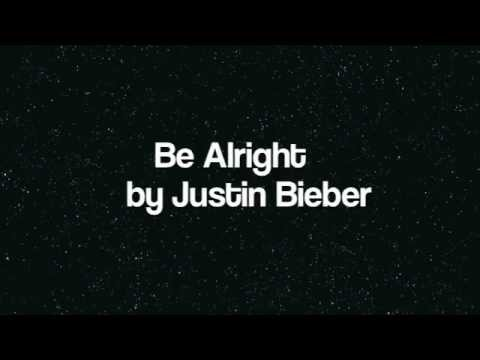 Be Alright - Justin Bieber (Lyrics)