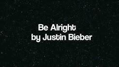 Be Alright - Justin Bieber (Lyrics)