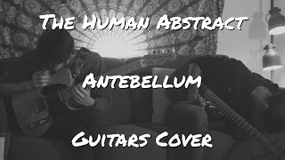 The Human Abstract - Antebellum (Guitars cover)