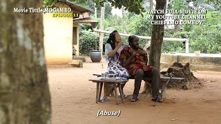 Mogambo 13 || OMG Heartless Mogambo in battle with the fearless chief as both clashes - Chief Imo Comedy